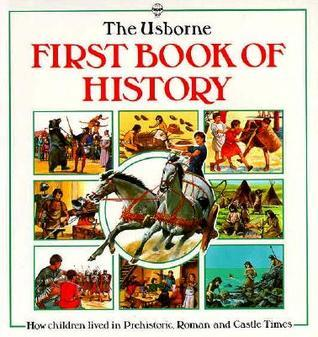 First Book of History: Prehistoric Times, Castle Times, Roman Times  by  J. Chisholm