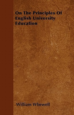 On the Principles of English University Education William Whewell