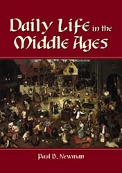 Daily Life in the Middle Ages  by  Paul B. Newman
