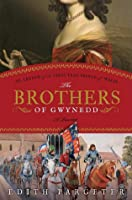 The Brothers of Gwynedd Quartet: Comprising Sunrise in the West, The Dragon at Noonday, The Hounds of Sunset, Afterglow and Nightfall