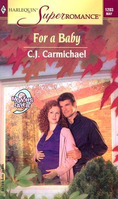 For a Baby  by  C.J. Carmichael