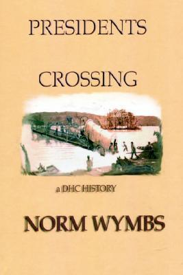 Presidents Crossing Norm Wymbs