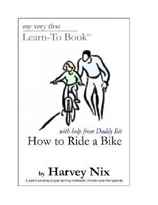 How To Ride A Bike: My Very First Learn To Book Harvey Nix