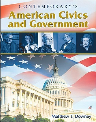 Contemporarys American Civics And Government Downey Matthew