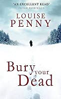 Bury Your Dead (Chief Inspector Armand Gamache #6)