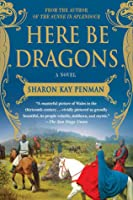 Here be Dragons (Welsh Princes, #1)