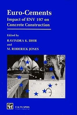 Euro-Cements: Impact of Env 197 on Concrete Construction  by  Ravindra Dhir