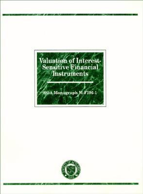 Valuation Of Interest Sensitive Financial Instruments: Soa Monograph M Fi96 1  by  David F. Babbel