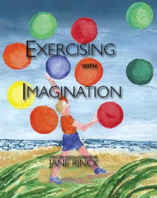 Exercising with Imagination Jane Rinck