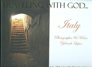 Traveling with GOD, the Lessons Along the Way: Italy: Yolondo Lupoe