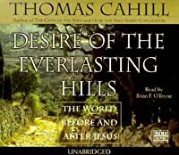 Desire of the Everlasting Hills: The World Before & After Jesus