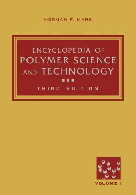 Encyclopedia Of Polymer Science And Technology  by  Herman Francis Mark