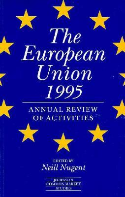 The European Union 1995: The Annual Review Of Activities  by  Neill Nugent