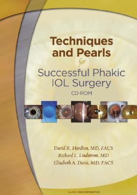 Techniques and Pearls for Successful Phakic IOL Surgery CD-ROM David Hardten