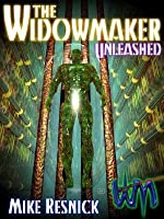 Widowmaker Unleashed: Volume 3 Of The Widowmaker Trilogy
