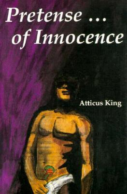 Pretense...of Inocence  by  Atticus King