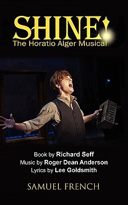 Shine!: The Horatio Alger Musical  by  Roger Anderson