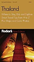 Fodor's Thailand, 7th Edition: Where to Stay, Eat, and Explore, Smart Travel Tips from A to Z, Plus Maps and Co lor Photos