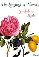 The Language of Flowers: Symbols and Myths