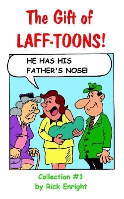 The Gift of Laff-Toons  by  Rick Enright