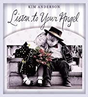 Listen to Your Angel: Kim Anderson Collection