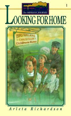 Looking For Home (The Orphans Journey, #1) Arleta Richardson