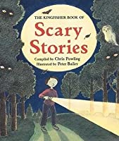 The Kingfisher Book of Scary Tales