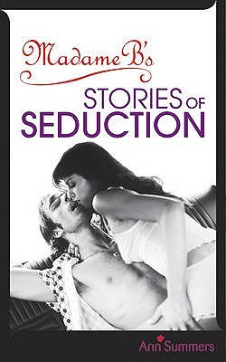 Madame Bs Stories of Seduction Ann Summers