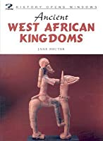 Ancient West African Kingdoms (History Opens Windows)