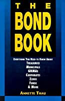 The Bond Book; Everything You Need to Know about Treasuries, Municipals, GNMAs, Corporates, Zeros, Funds, and More