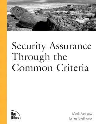 Security Assurance Through the Common Criteria Mark S. Merkow