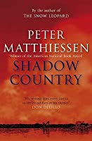 Shadow Country. Peter Matthiessen