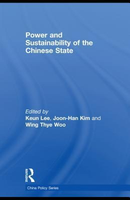 Power And Sustainability Of The Chinese State Keun Lee