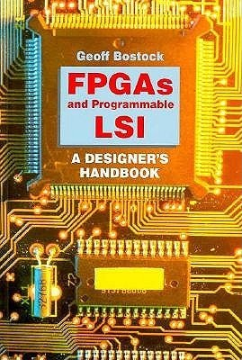 Fpg As And Programmable Lsi: A Designers Handbook / Geoff Bostock  by  Geoff Bostock