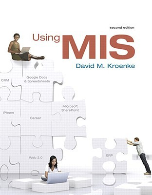 Using Mis And My Mis Lab With Full E Book Package (2nd Edition) David M. Kroenke