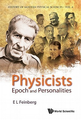 Physicists: Epoch and Personalities  by  Evgenii LVovich Feinberg