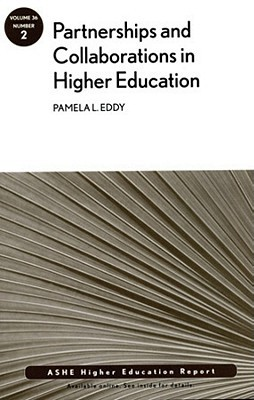 Partnerships and Collaboration in Higher Education: Aehe Pamela L. Eddy