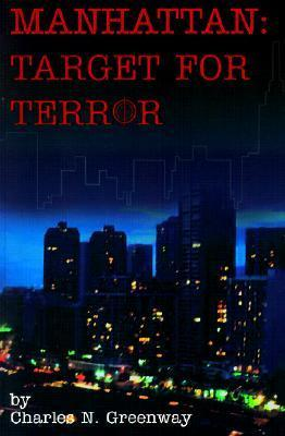 Manhattan: Target for Terror Charles N. Greenway