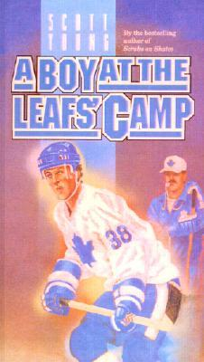 A Boy at the Leafs Camp  by  Scott Young