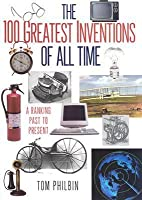 100 Greatest Inventions of all Time: A Ranking Past and Present