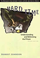 Hard Time: Understanding and Reforming the Prison