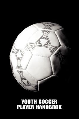 Youth Soccer Player Handbook  by  Paul Jeffries