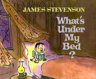 Whats Under My Bed  by  James Stevenson