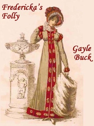 Frederickas Folly  by  Gayle Buck