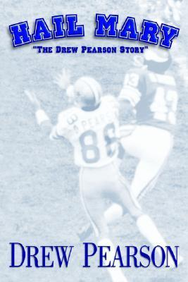 Hail Mary: The Drew Pearson Story Drew Pearson