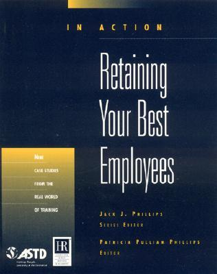 In Action: Retaining Your Best Employees Patricia Pulliam