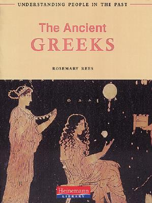 Ancient Greeks  by  Rosemary Rees