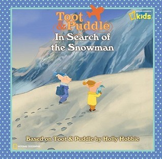 Toot and Puddle: In Search of the Snowman  by  Laura F. Marsh