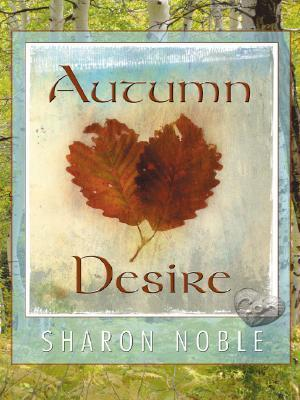Autumn Desire  by  Sharon Noble