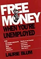Free Money When You're Unemployed